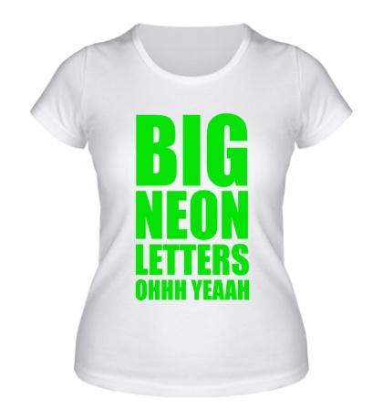 Женская футболка «Большие неоновые буквы»