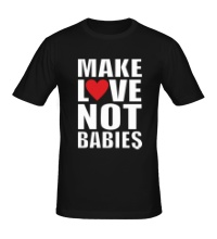 Мужская футболка Make love not babies