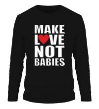 Мужской лонгслив Make love not babies