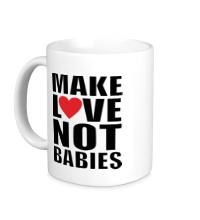 Керамическая кружка Make love not babies