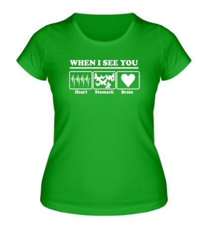 Женская футболка Когда я вижу тебя