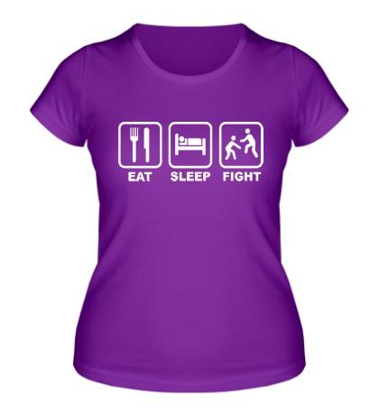 Женская футболка Eat Sleep Fight
