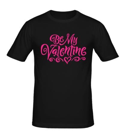 Мужская футболка Be my valentine