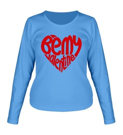 Женский лонгслив Heart: Be my Valentine