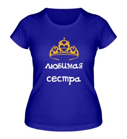 Женская футболка Любимая сестра