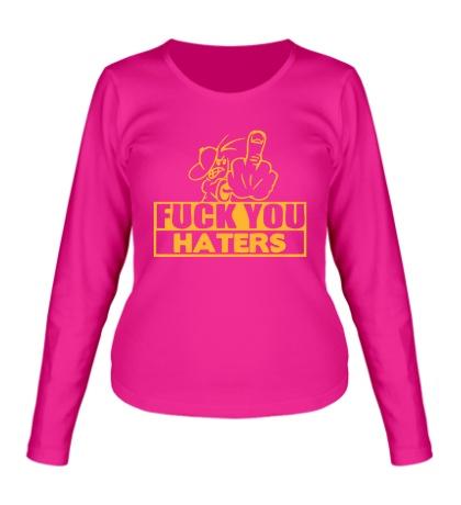 Женский лонгслив «Fuck you haters»