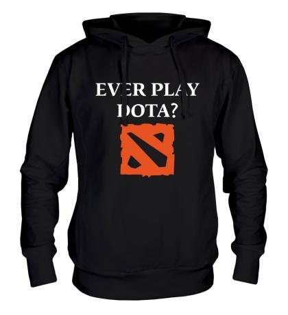 Толстовка с капюшоном Ever play Dota?