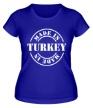 Женская футболка «Made in Turkey» - Фото 1