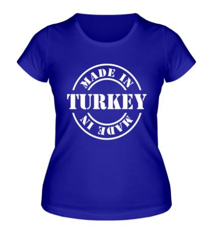 Женская футболка «Made in Turkey»