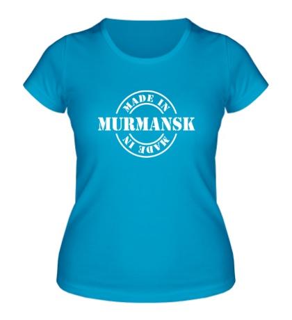 Женская футболка Made in Murmansk