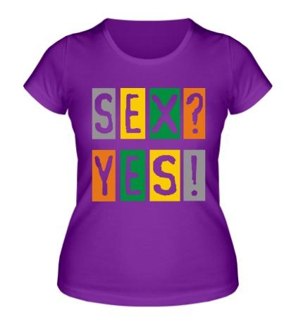 Женская футболка Sex Yes