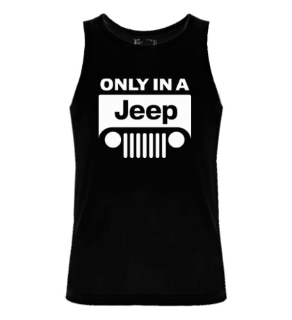 Мужская майка Only in a Jeep
