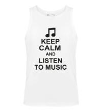 Мужская майка Keep calm and listen to music