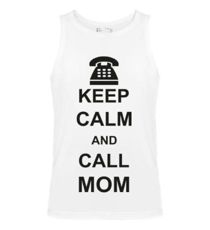 Мужская майка Keep calm and call mom.