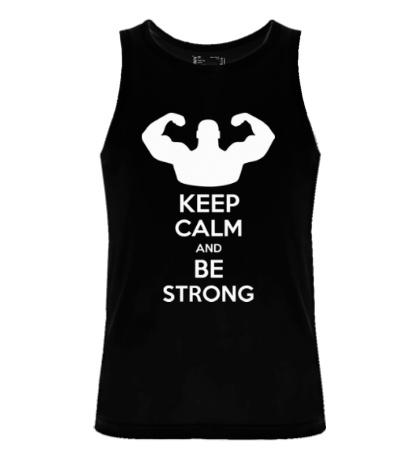 Мужская майка Keep calm and be strong