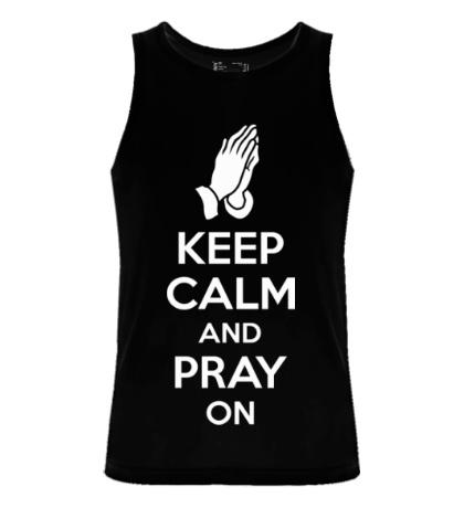 Мужская майка Keep calm and pray on