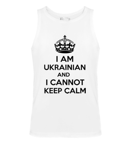 Мужская майка I am ukrainian and i cannot keep calm