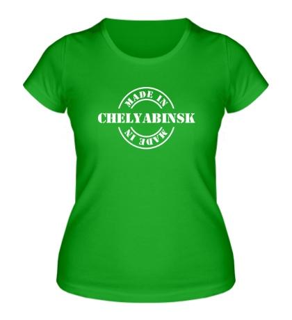 Женская футболка Made in chelyabinsk