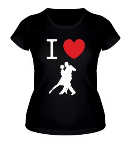 Женская футболка Я люблю Танго