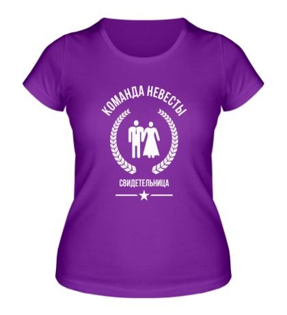 Женская футболка Команда невесты, Свидетельница