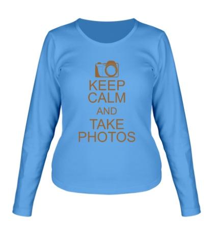 Женский лонгслив Keep Calm and take photos
