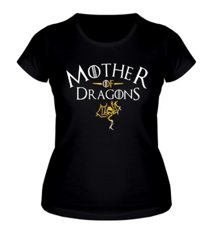 Женская футболка Mother of Dragons