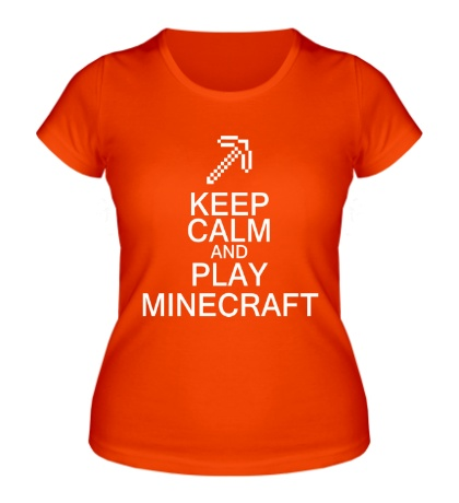 Женская футболка Keep calm and play Minecraft