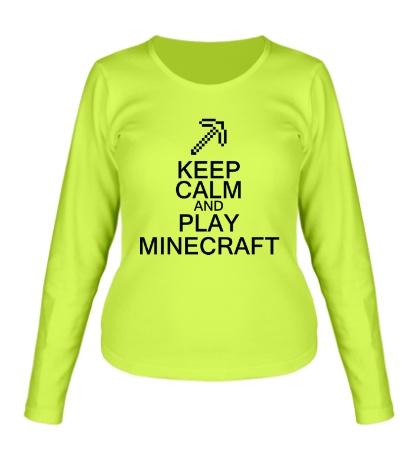 Женский лонгслив Keep calm and play Minecraft