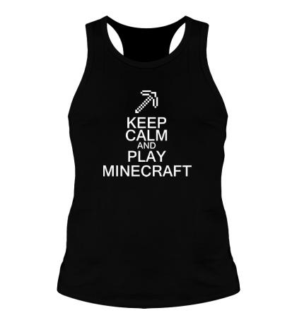Мужская борцовка Keep calm and play Minecraft
