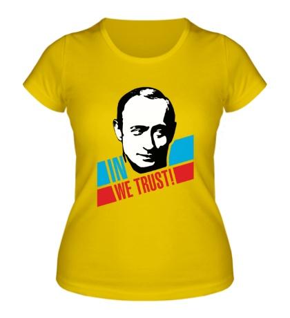 Женская футболка In we trust