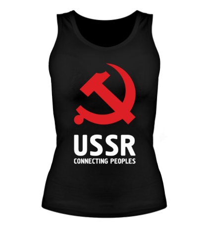 Женская майка USSR: Connecting Peoples