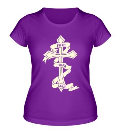 Женская футболка Вера, Надежда, Любовь свет