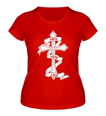 Женская футболка Вера, Надежда, Любовь.