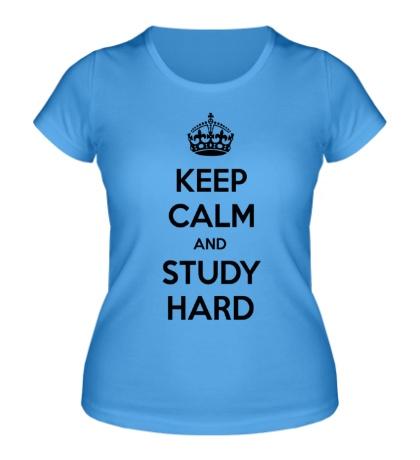 Женская футболка Keep calm and study hard