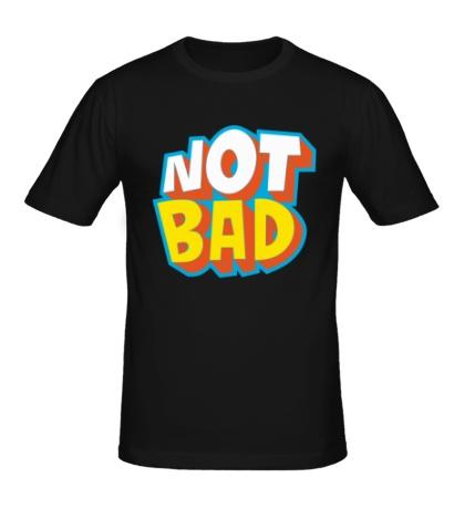 Мужская футболка Not bad