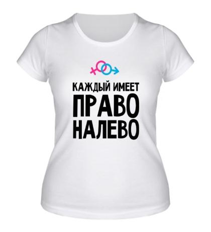Женская футболка Каждый имеет право налево
