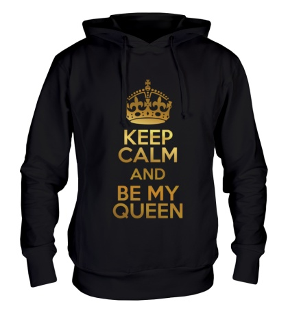 Толстовка с капюшоном Keep calm and be my queen