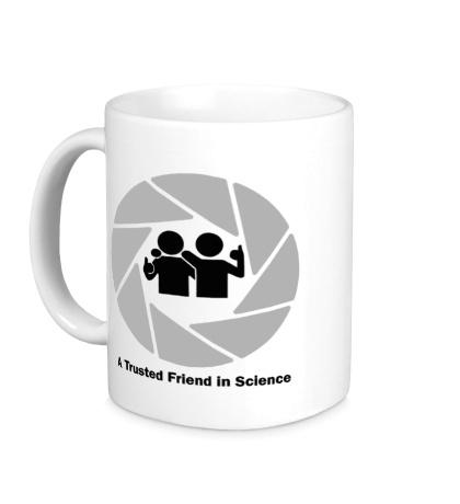 Керамическая кружка A Trusted Friend in Science