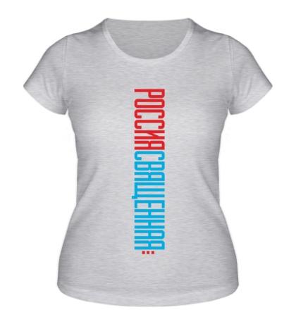 Женская футболка Россия священная