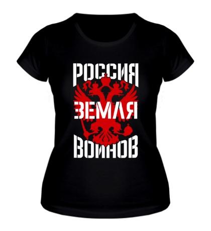 Женская футболка Россия земля воинов