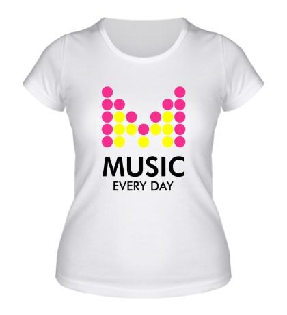 Женская футболка Music Every Day