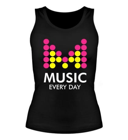 Женская майка Music Every Day