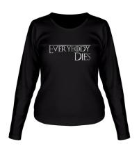 Женский лонгслив Everybody dies