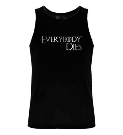 Мужская майка Everybody dies