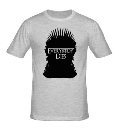 Мужская футболка Everybody Dies Throne
