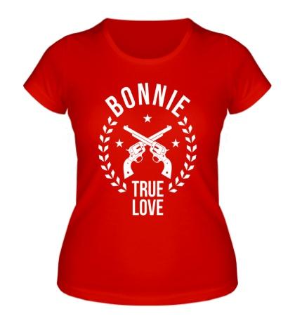 Женская футболка «Bonnie, true love»