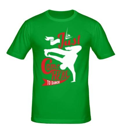 Мужская футболка Come here to dance