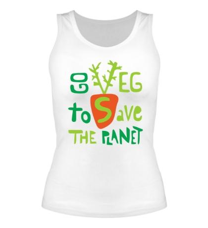 Женская майка «Go veg to save the planet»