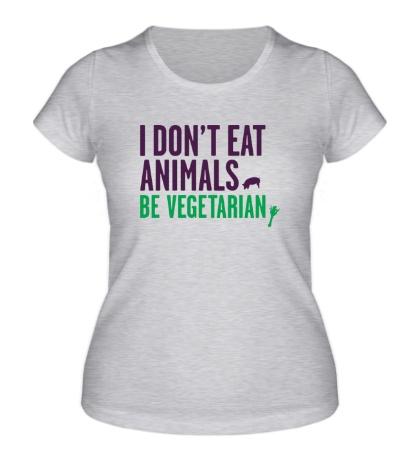 Женская футболка Be Vegetarian