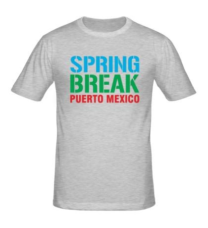 Мужская футболка «Spring break Puerto Mexico»